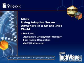 M402  Using Adaptive Server Anywhere in a C# and .Net World