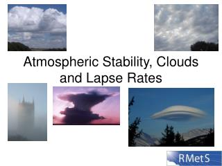 Atmospheric Stability, Clouds and Lapse Rates