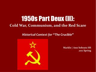 "1950s Part Deux (II): Cold War, Communism, and the Red Scare Historical Context for ""The Crucible"""