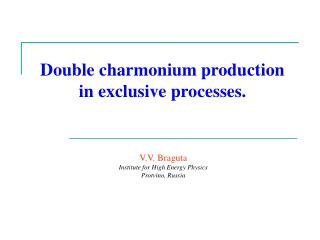 Double charmonium production in exclusive processes.