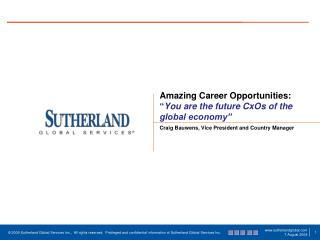 "Amazing Career Opportunities: "" You are the future  CxOs  of the global economy"""