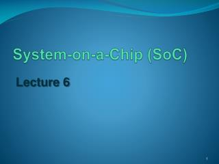 System-on-a-Chip (SoC)