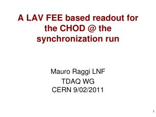 A LAV FEE based readout for the CHOD @ the synchronization run