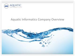 Aquatic Informatics Company Overview