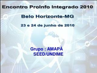 Grupo : AMAP� SEED/UNDIME