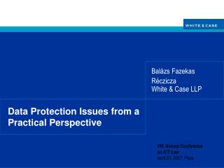Data Protection Issues from a Practical Perspective