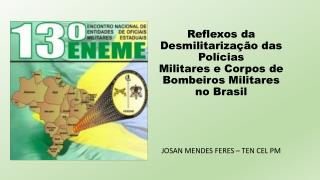 Reflexos da Desmilitarização das Polícias Militares e Corpos de Bombeiros Militares no Brasil