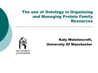The use of Ontology in Organising and Managing Protein Family Resources