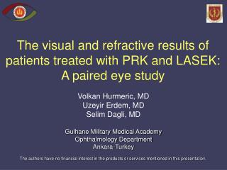 The visual and refractive results of patients treated with PRK and LASEK: A paired eye study