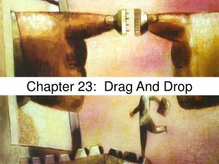 Chapter 23:  Drag And Drop