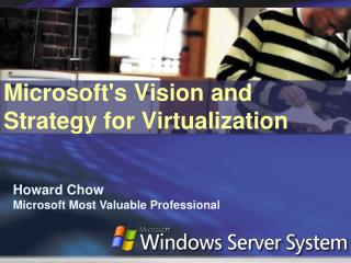 Microsofts Vision and Strategy for Virtualization