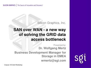 SAN over WAN - a new way of solving the GRID data access bottleneck