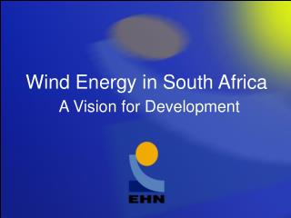Wind Energy in South Africa  A Vision for Development