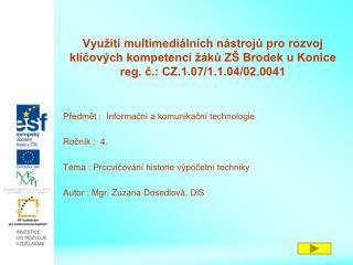 Předmět :  Informační a komunikační technologie Ročník :  4.