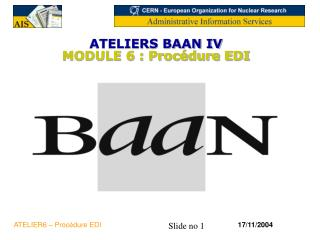 ATELIERS BAAN IV  MODULE 6 : Procédure EDI
