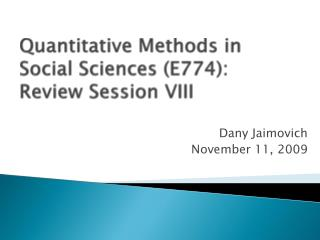 Quantitative Methods in Social Sciences (E774): Review Session  VIII