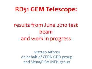 RD51 GEM Telescope: results from June 2010 test beam and work in progress