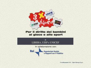 di LIBERA, UISP e UNICEF