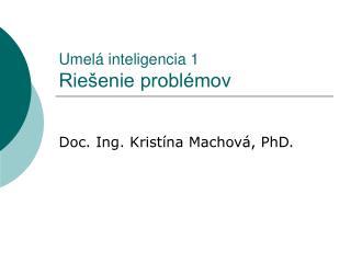 Umelá inteligencia 1 Riešenie problémov