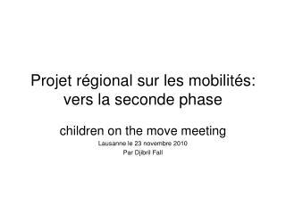 Projet régional sur les mobilités: vers la seconde phase