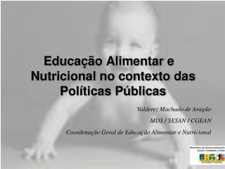 Educação Alimentar e Nutricional no contexto das Políticas Públicas