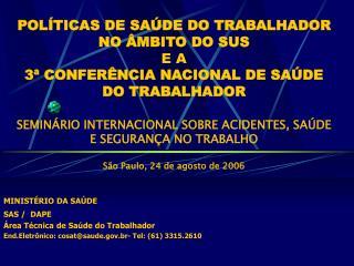 MINISTÉRIO DA SAÚDE  SAS /  DAPE  Área Técnica de Saúde do Trabalhador