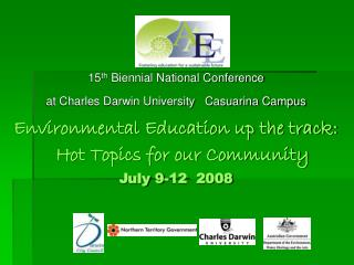 15 th  Biennial National Conference  at Charles Darwin University   Casuarina Campus