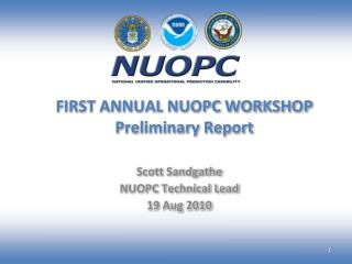 FIRST ANNUAL NUOPC WORKSHOP  Preliminary Report