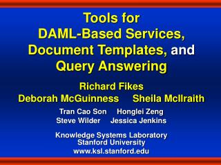 Tools for DAML-Based Services, Document Templates,  and Query Answering Richard Fikes