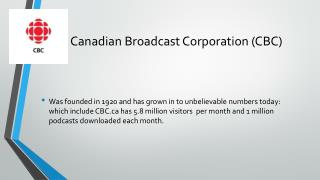 Canadian Broadcast Corporation (CBC)