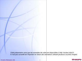 Cette présentation ainsi que les exemples de code sont disponibles à ecoles2p3.fr