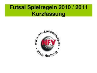 Futsal Spielregeln 2010 / 2011 Kurzfassung
