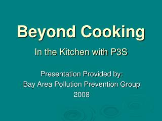Beyond Cooking In the Kitchen with P3S