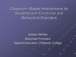 Classroom-Based Interventions for Students with Emotional and Behavioral Disorders