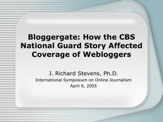 Bloggergate: How the CBS National Guard Story Affected Coverage of Webloggers