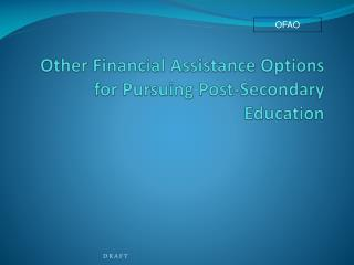Other Financial Assistance Options for Pursuing Post-Secondary Education