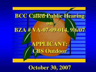 BCC Called Public Hearing on BZA # VA-07-09-014, 9/6/07 APPLICANT:              CBS Outdoor