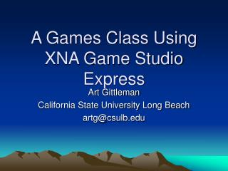 A Games Class Using XNA Game Studio Express