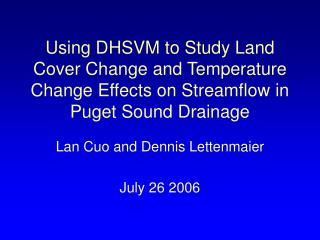 Lan Cuo and Dennis Lettenmaier July 26 2006