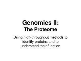 Genomics II: The Proteome