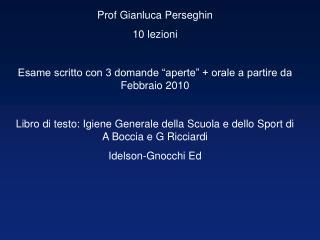 Prof Gianluca Perseghin 10 lezioni