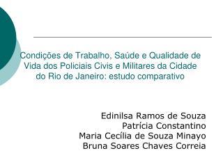 Edinilsa Ramos de Souza Patrícia Constantino Maria Cecília de Souza Minayo