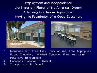 Employment and Independence are Important Pieces of the American Dream.