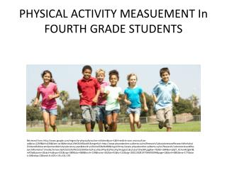 PHYSICAL ACTIVITY MEASUEMENT In FOURTH GRADE STUDENTS