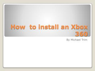 How  to install an Xbox 360