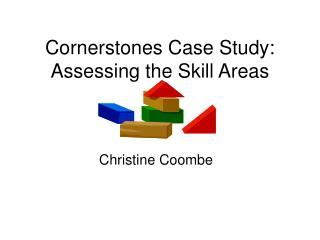 Cornerstones Case Study: Assessing the Skill Areas