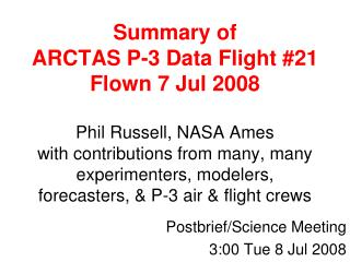 Postbrief/Science Meeting 3:00 Tue 8 Jul 2008