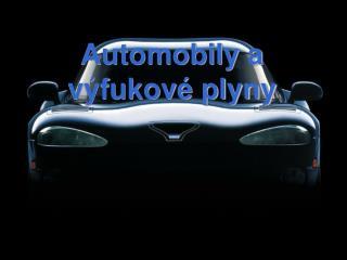 Automobily a v�fukov� plyny