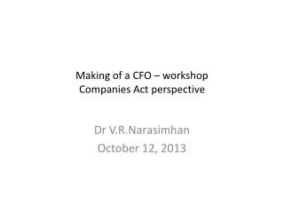 Making of a CFO  �  workshop Companies  Act perspective