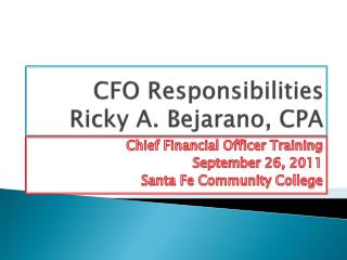 CFO Responsibilities Ricky A. Bejarano, CPA